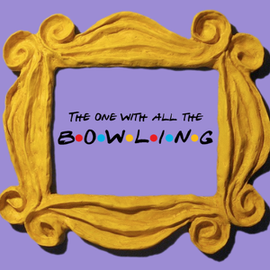 The One With All The Bowling